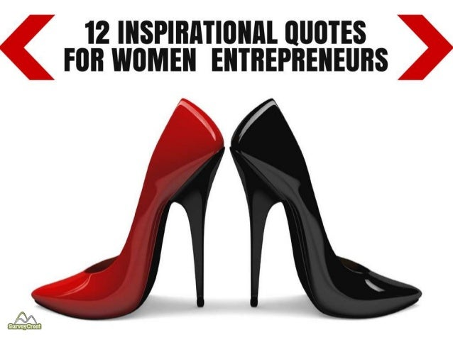 60 Inspirational Quotes For Women Entrepreneurs Mesmerizing Positive Quotes For Women