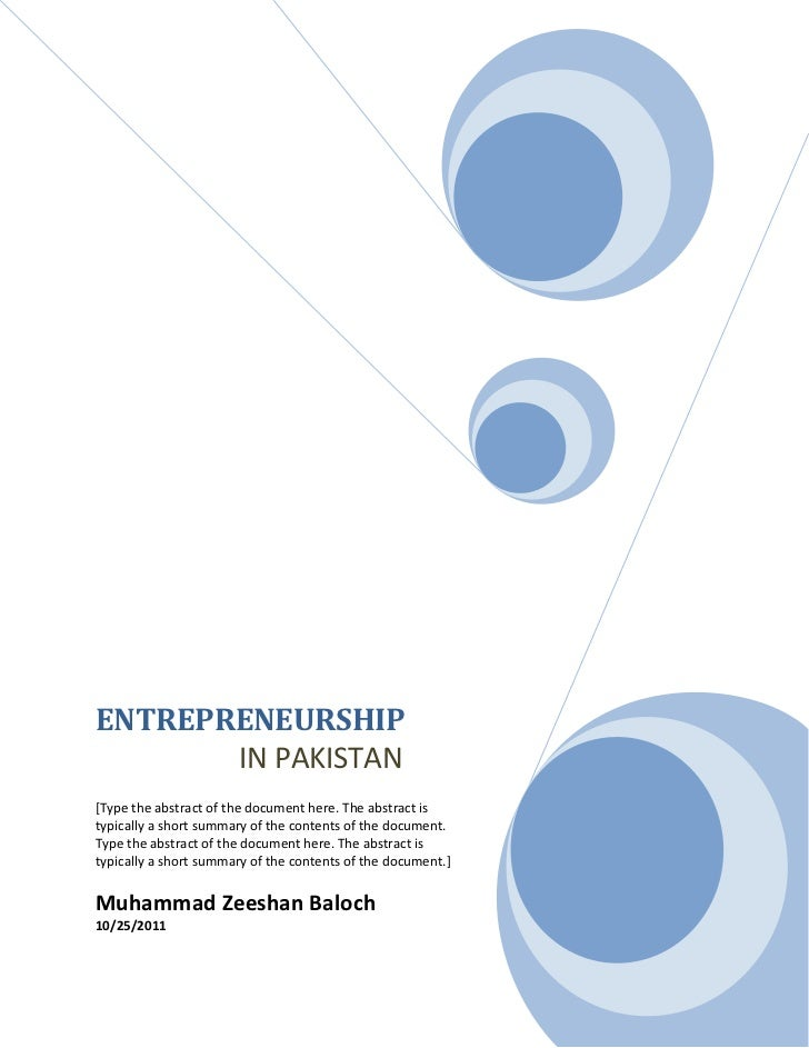 ENTREPRENEURSHIP       IN PAKISTAN[Type the abstract of the document here. The abstract istypically a short summary of the...
