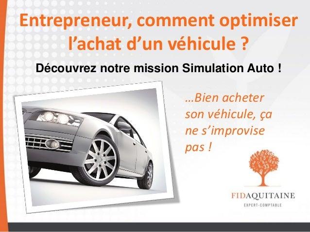 Entrepreneur, comment optimiser l'achat d'un véhicule ? Découvrez notre mission Simulation Auto !  …Bien acheter son véhic...