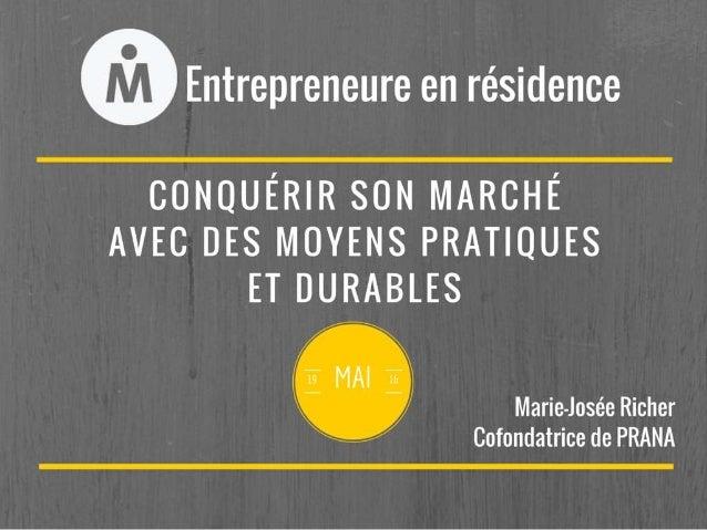 Entrepreneure en résidence:  Marie-Josée Richer, cofondatrice de PRANA
