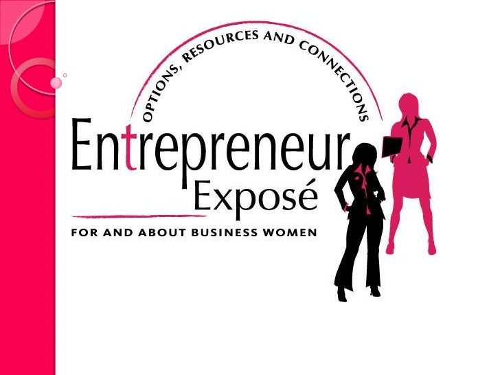 About Entrepreneur Expose'~  The mission of Entrepreneur Expose' is to reveal options, resources and connections for today...