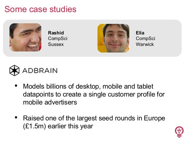 Some case studies Rashid CompSci Sussex  Elia CompSci Warwick   Models billions of desktop, mobile and tablet datapoints ...