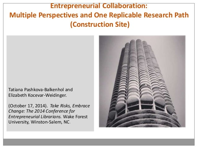Entrepreneurial Collaboration:  Multiple Perspectives and One Replicable Research Path  (Construction Site)  Tatiana Pashk...