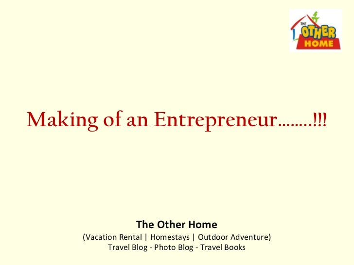 Making of an Entrepreneur……..!!!                  The Other Home     (Vacation Rental   Homestays   Outdoor Adventure)    ...