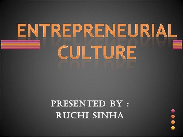 PRESENTED BY : RUCHI SINHA