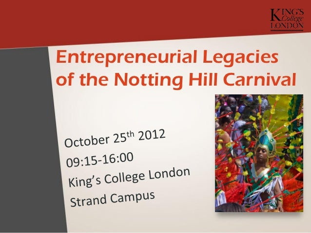 Entrepreneurial Legaciesof the Notting Hill Carnival