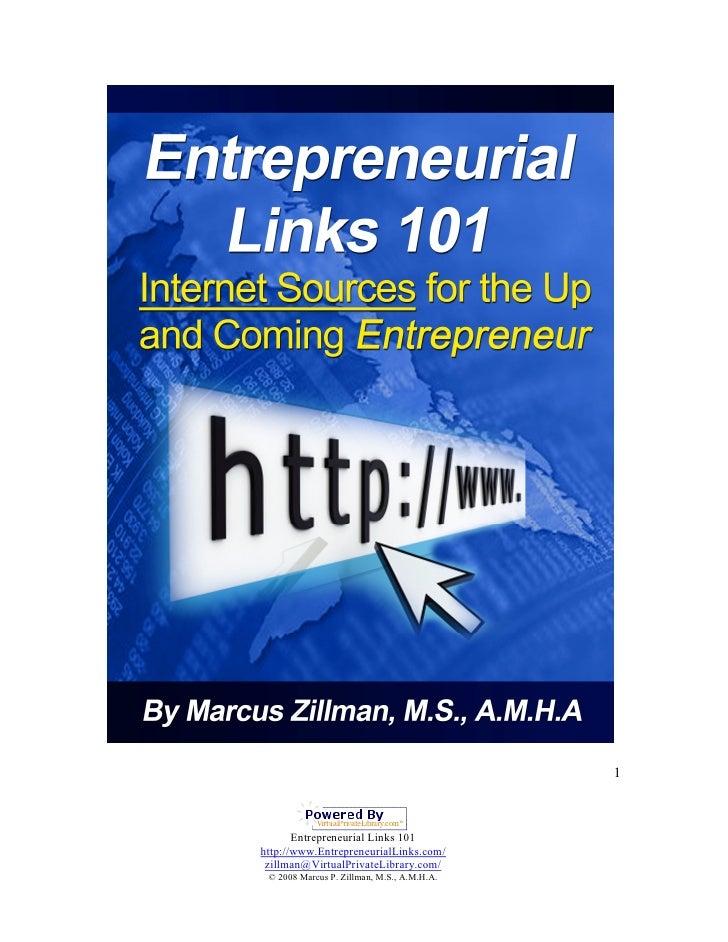 1           Entrepreneurial Links 101 http://www.EntrepreneurialLinks.com/  zillman@VirtualPrivateLibrary.com/  © 2008 Mar...