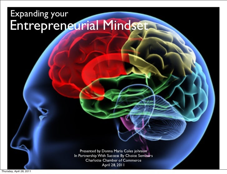 Expanding your      Entrepreneurial Mindset                               Presented by Donna Maria Coles johnson          ...