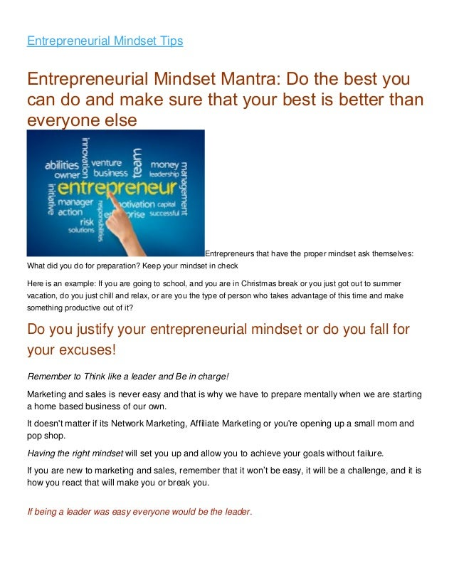 Entrepreneurial Mindset TipsEntrepreneurial Mindset Mantra: Do the best youcan do and make sure that your best is better t...