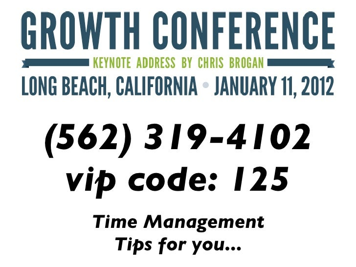 Please call:(562) 319-4102 vip code: 125  Time Management    Tips for you...