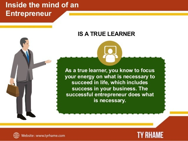 Inside the mind of an Entrepreneur CAN BREAK RULES WHEN NECESSARY Entrepreneurs have the mindset of breaking rules and loo...
