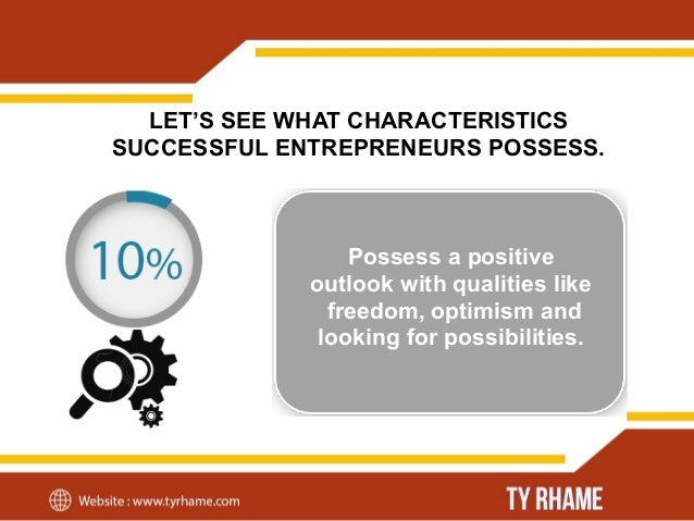 LET'S SEE WHAT CHARACTERISTICS SUCCESSFUL ENTREPRENEURS POSSESS. Possess characteristics like self-acceptance, self awaren...