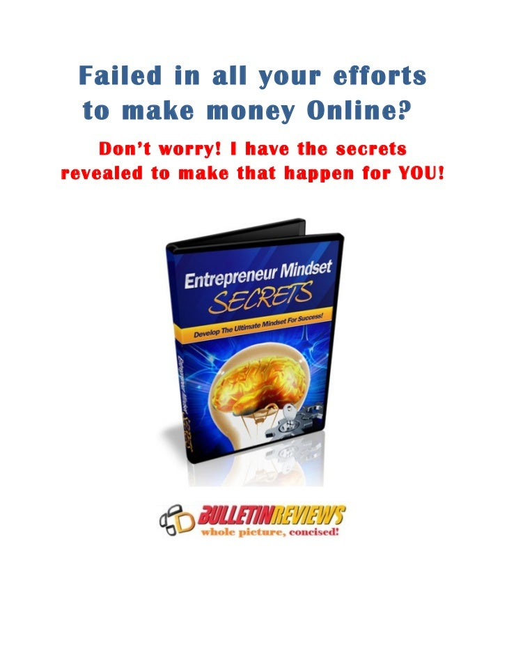 Failed in all your efforts to make money Online?    Don't worry! I have the secretsrevealed to make that happen for YOU!