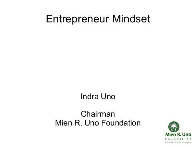 Entrepreneur Mindset       Indra Uno       Chairman Mien R. Uno Foundation