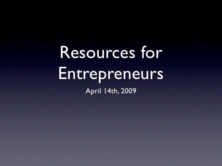 Resources for Entrepreneurs    April 14th, 2009