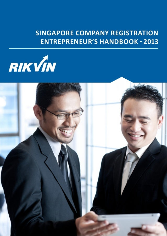 SINGAPORE COMPANY REGISTRATION  ENTREPRENEUR'S HANDBOOK - 2013