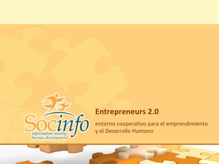 Entrepreneurs 2.0  entorno cooperativo para el emprendimiento y el Desarrollo Humano