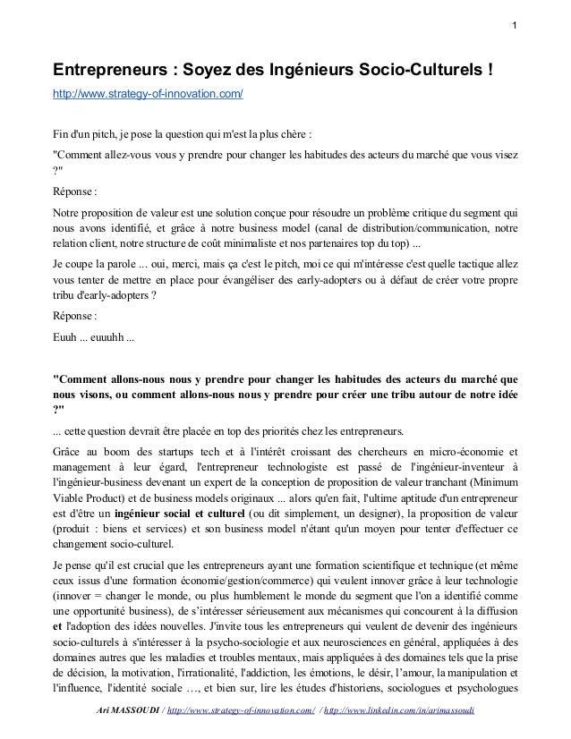 1 Entrepreneurs : Soyez des Ingénieurs Socio-Culturels ! http://www.strategy-of-innovation.com/ Fin d'un pitch, je pose la...