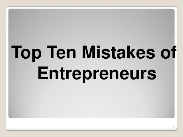 1Top Ten Mistakes ofEntrepreneurs