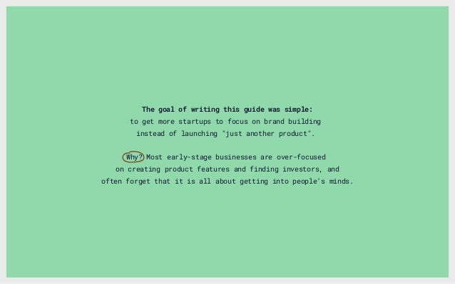 """The goal of writing this guide was simple: to get more startups to focus on brand building instead of launching """"just anot..."""