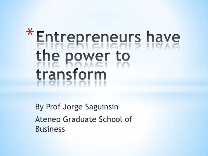 *    By Prof Jorge Saguinsin    Ateneo Graduate School of    Business