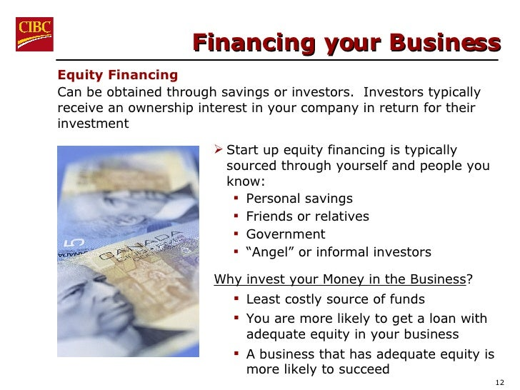 Financing your Business Equity Financing Can be obtained through savings or investors.  Investors typically receive an own...