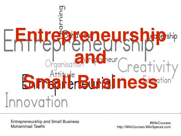 small business management and entrepreneurship slide If you've ever aspired to start your own business, or have plans to join an existing business or enterprise, the entrepreneurship and small business management degree gives you the skills and connections you need to turn a great idea into a successful business venture.