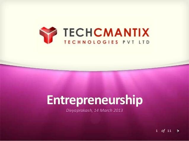 Entrepreneurship   Divyaprakash, 14 March 2013                                 1 of 11