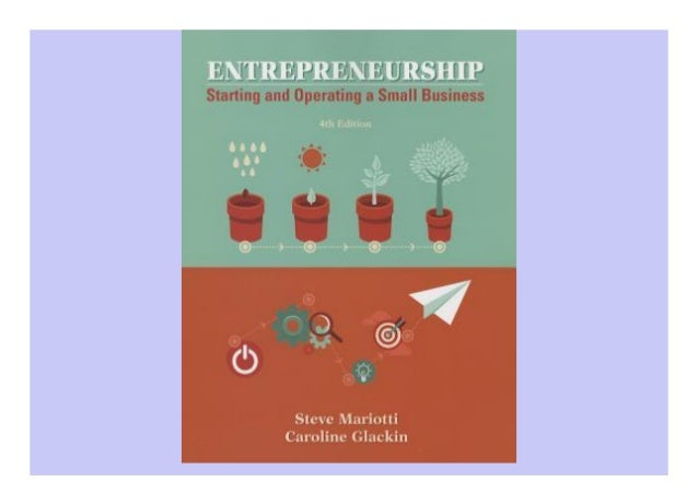 Entrepreneurship: Starting and Operating a Small Business DETAIL BOOK Author : Steve Mariottiq Pages : 576 pagesq Publishe...