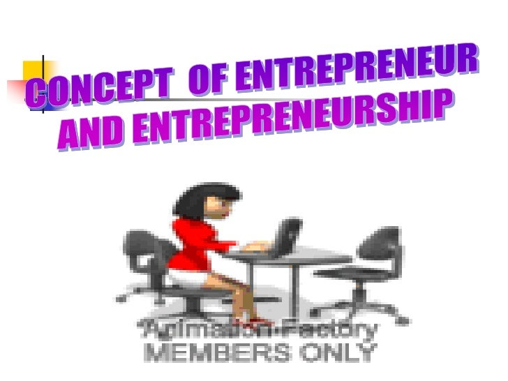 WHO IS AN ENTREPRENEUR    An entrepreneur     is a person who has     possession of an     enterprise, or     venture, an...