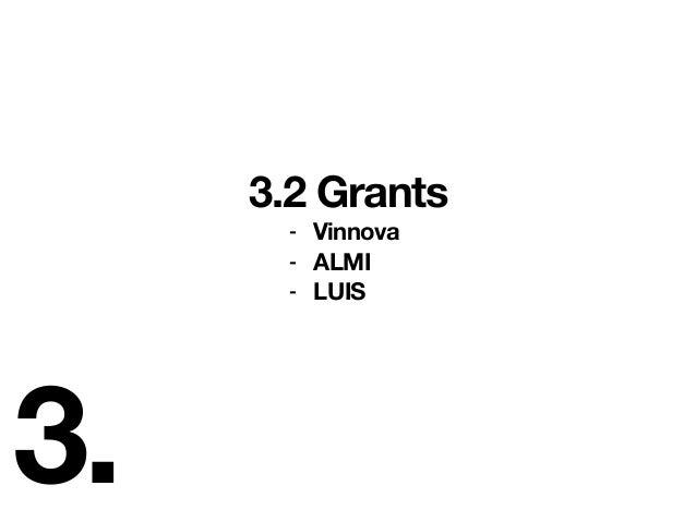 3. 3.2 Grants - Vinnova - ALMI - LUIS