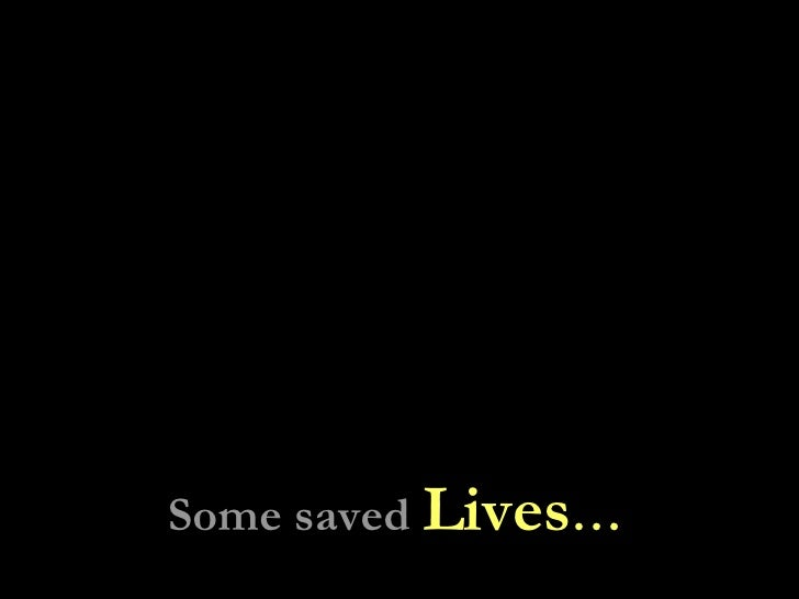 Some saved  Lives …