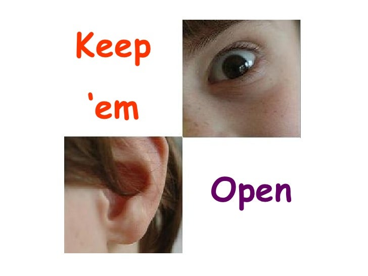 Keep ' em Open