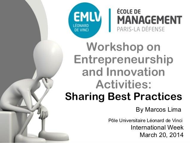 Workshop on Entrepreneurship and Innovation Activities: Sharing Best Practices Pôle Universitaire Léonard de Vinci Interna...