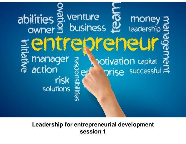 Leadership for entrepreneurial development! session 1