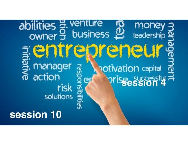 Leadership for entrepreneurial development! session 4 session 10 session 4