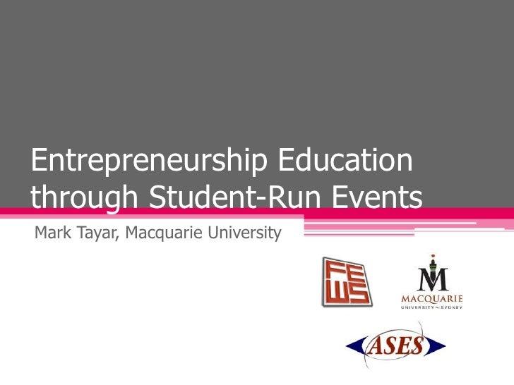 Entrepreneurship Education through Student-Run Events<br />Mark Tayar, Macquarie University<br />