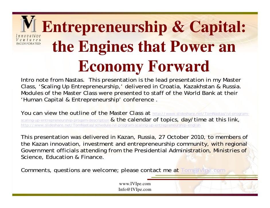 Entrepreneurship & Capital:           the Engines that Power an               Economy ForwardIntro note from Nastas. This ...
