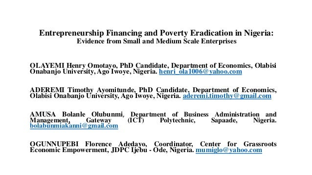 Entrepreneurship Financing and Poverty Eradication in Nigeria: Evidence from Small and Medium Scale Enterprises OLAYEMI He...