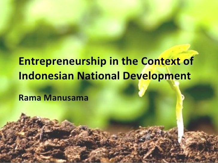 Entrepreneurship in the Context of Indonesian National Development Rama Manusama