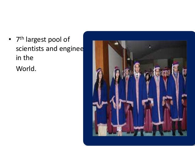 SCIENTISTS & ENGINEERS of PAKISTAN (OUR PRIDE) • 7th largest pool of scientists and engineers in the World.
