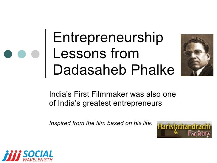 Entrepreneurship Lessons from Dadasaheb Phalke India's First Filmmaker was also one of India's greatest entrepreneurs  Ins...
