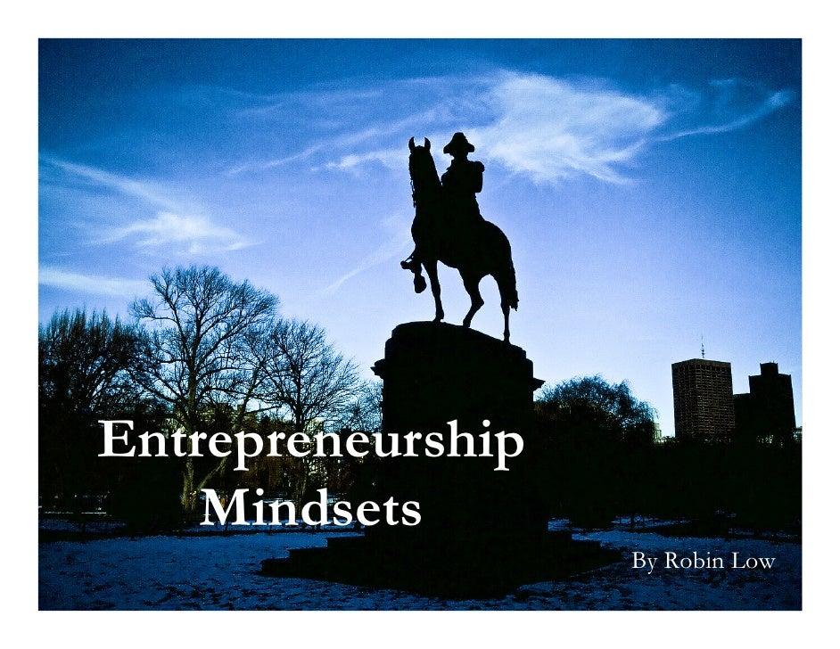 Entrepreneurship    Mindsets                   By Robin Low