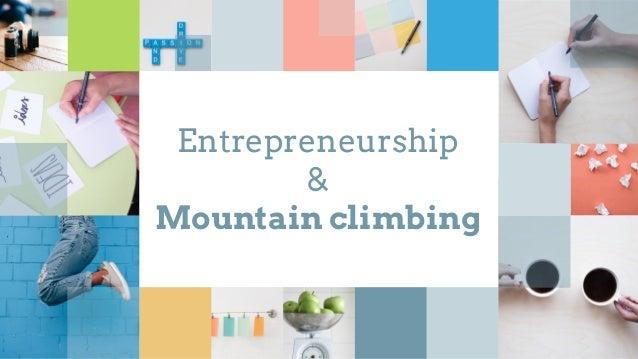 Entrepreneurship & Mountain climbing