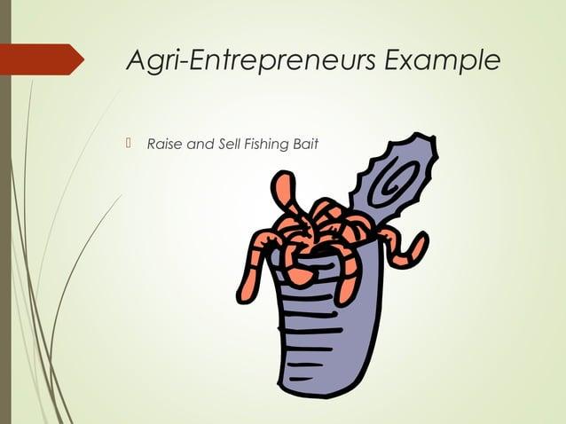 Agri-Entrepreneurs Example   Raise and Sell Fishing Bait