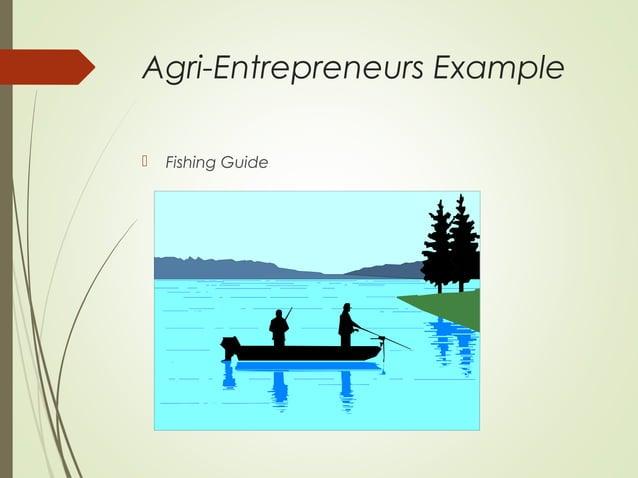 Agri-Entrepreneurs Example   Fishing Guide