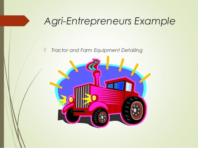 Agri-Entrepreneurs Example   Tractor and Farm Equipment Detailing