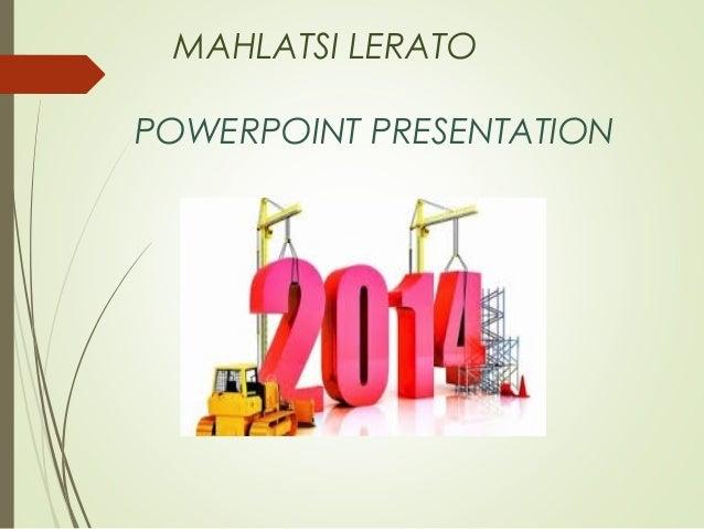 MAHLATSI LERATO POWERPOINT PRESENTATION