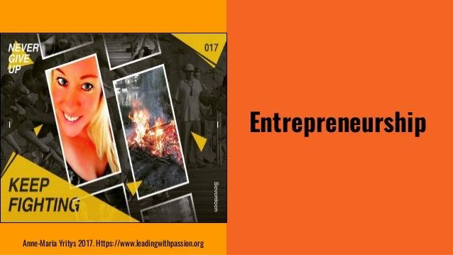 Entrepreneurship Anne-Maria Yritys 2017. Https://www.leadingwithpassion.org