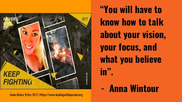 """""""You will have to know how to talk about your vision, your focus, and what you believe in"""". - Anna WintourAnne-Maria Yrity..."""